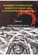 Buddhist Nationalism Rohingya Crisis And Contemporary Politics