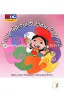 Many Colours! How Funny!!