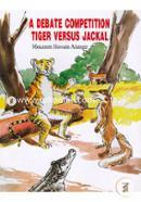 A Debate Competition Tiger Versus Jackal
