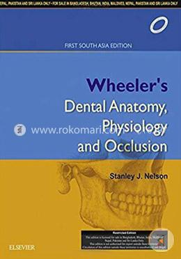 Wheeler's Dental Anatomy, Physiology and Occlusion (South Asia Edition)