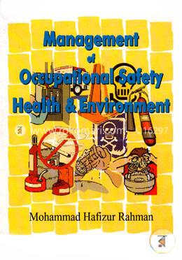 Managment of Occupational Safety, Health and Environment