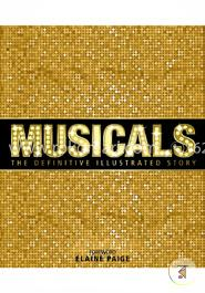 Musicals The Definitive Illustrated Story