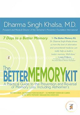 The Better Memory Kit: A Practical Guide To The Prevention And Reversal Of Memory Loss Including Alzheimer's Disease