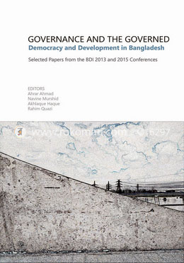 Governance and The Governed: Democracy and Development in Bangladesh