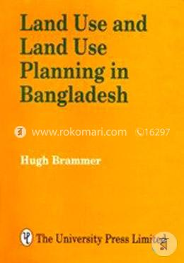 Land Use and Land Use Planning in Bangladesh