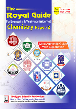 Chemistry -2nd (The Royal Guide For Engineering and Varsity Admission Test)