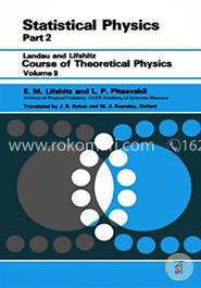 Statistical Physics: Theory of the Condensed State: 009 (Course of Theoretical Physics)
