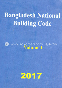 Bangladesh National Building Code - 2017 (Volume 1 - 3, Parts 1 to 5)