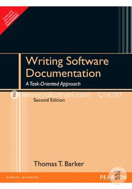 Writing Software Documentation : A Task-Oriented Approach