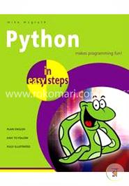Python in Easy Steps : Makes Programming Fun !