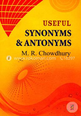 Useful Synonyms And Antonyms