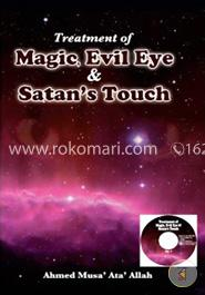 Treatment of Magic, Evil Eye and  Satan's Touch
