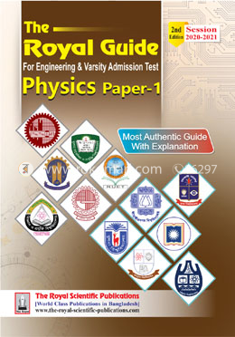 Physics -1st (The Royal Guide For Engineering and Varsity Admission Test)