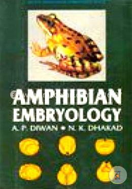 Amphibian Embryology: Recent Advances in Embryology Series