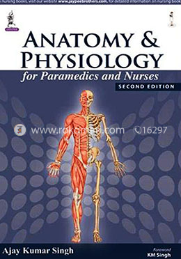 Anatomy and Physiology for Paramedics and Nurses
