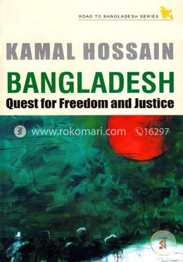 Bangladesh Quest for Freedom and Justice