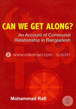 Can We Get Along? (An Account Of Communal Relationship In Bangladesh)