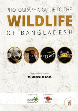 Photographic Guide To The Wildlife Of Bangladesh