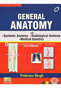 General Anatomy With Systemic Anatomy Radiological Anatomy Medical Genetics