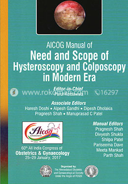 AICOG Manual of Need and Scope of Hysteroscopy and Colposcopy in Modern Era