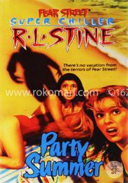 Party Summer (Fear Street Super Chillers, No. 1)