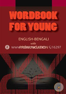 Wordbook For Young English-Bengali With Pronunciation