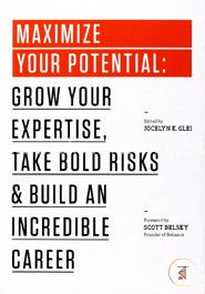 Maximize Your Potential: Grow Your Expertise, Take Bold Risks