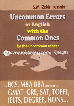 Uncommon Errors in English with the Common Ones for the uncommon reader