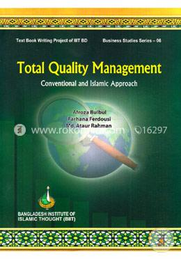 Total Quality Management: Conventional And Islamic Approach