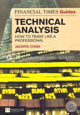 Financial Times Guide to Technical Analysis: How to Trade like a Professional (Paperback)
