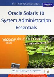 Oracle Solaris 10 System Administration Essentials (Oracle Solaris System Administration Series)