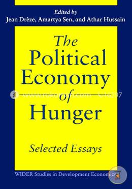 The Political Economy of Hunger: Selected Essays (WIDER Studies in Development Economics)