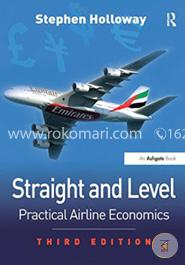 Straight and Level: Practical Airline Economics, 3rd Edition