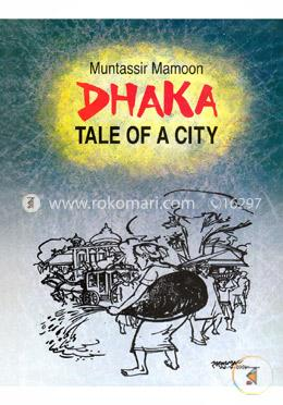 Dhaka Tale of a City
