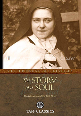 The Story of a Soul: The Autobiography of a Soul (Tan Classics)