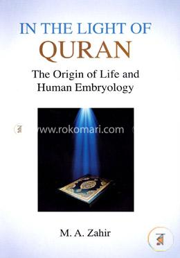 In the light of Quran (The Origin of Life and Human Embryology)