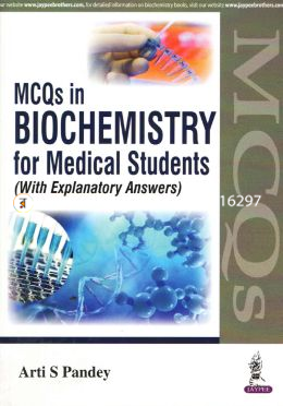 MCQs in Biochemistry for Medical Students (with Explanatory Answers)