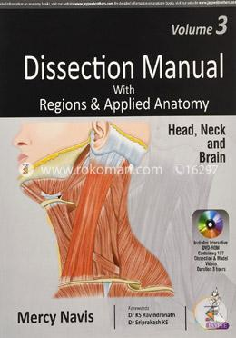 Dissection Manual with Regions and Applied Anatomy: Head, Neck and Brain (Vol 3) Includes DVD-Rom