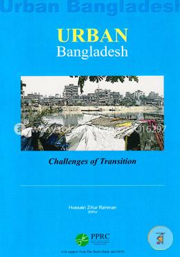 Urban Bangladesh : Challenges of Transition