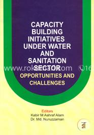Capacity Building Initiatives Under Water and Sanitation Sector Opportunities and Challenges