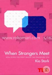 When Strangers Meet: How People You Don't Know Can Transform You (Ted 2)