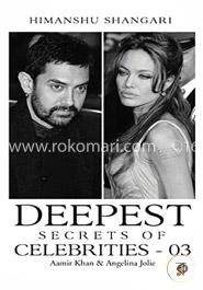 Deepest Secrets of Celebrities - 03: Aamir Khan and Angelina Jolie