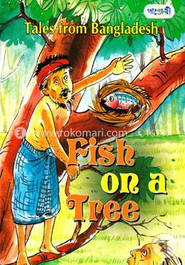 Tales From Bangladesh Fish On A Tree