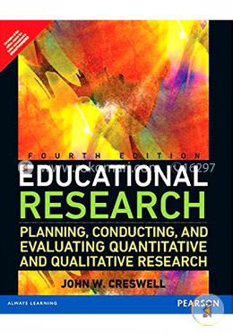 Educational Research: Planning, Conducting and Evaluating Quantitative and Qualitative Research