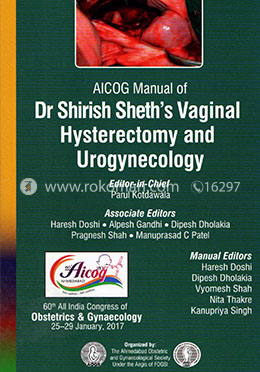 AICOG Manual of Dr Shirish Sheth's Vaginal Hysterectomy and Urogynecology